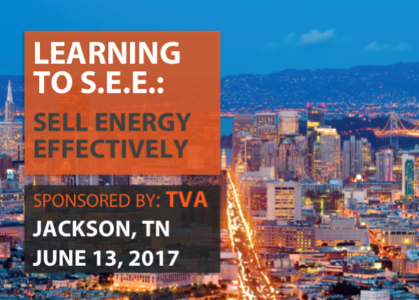 Learning to S.E.E.: Sell Efficiency Effectively - Sponsored by TVA - Jackson, TN