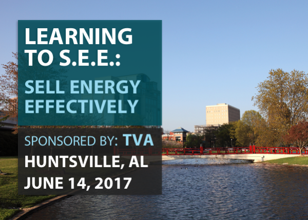 Learning to S.E.E.: Sell Efficiency Effectively - Sponsored by TVA - Huntsville, AL