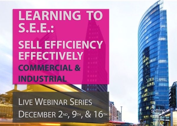 LEARNING TO S.E.E. (SELL EFFICIENCY EFFECTIVELY) COMM. & IND. – 3-PART SERIES