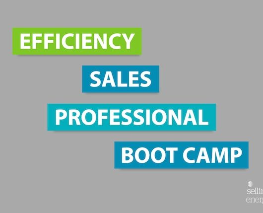 Efficiency Sales Professional Boot Camp: January 30 – February 2, 2017 – sponsored by SDGE – San Diego, CA