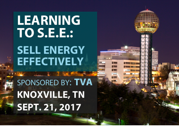 Learning to S.E.E.: Sell Efficiency Effectively - Sponsored by TVA - Knoxville, TN