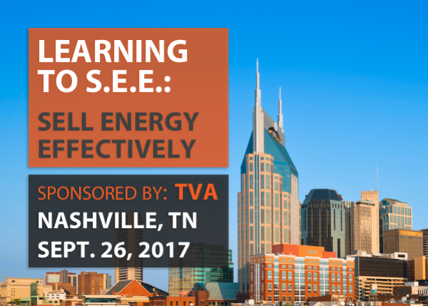 Learning to S.E.E.: Sell Efficiency Effectively - Sponsored by TVA - Nashville, TN